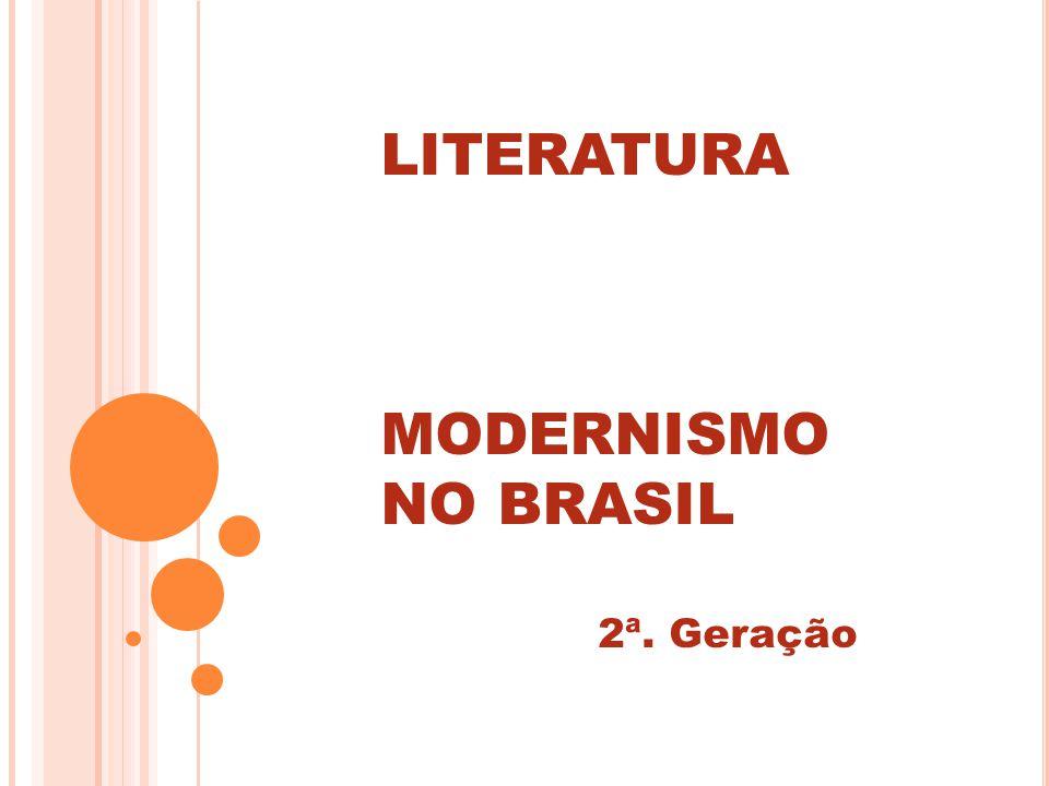LITERATURA MODERNISMO NO BRASIL 2ª. Geração