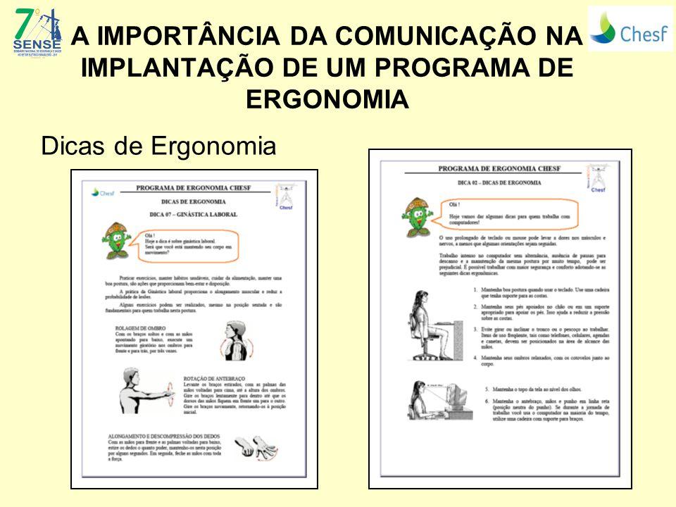 A IMPORTÂNCIA DA COMUNICAÇÃO NA IMPLANTAÇÃO DE UM PROGRAMA DE ERGONOMIA Dicas de Ergonomia