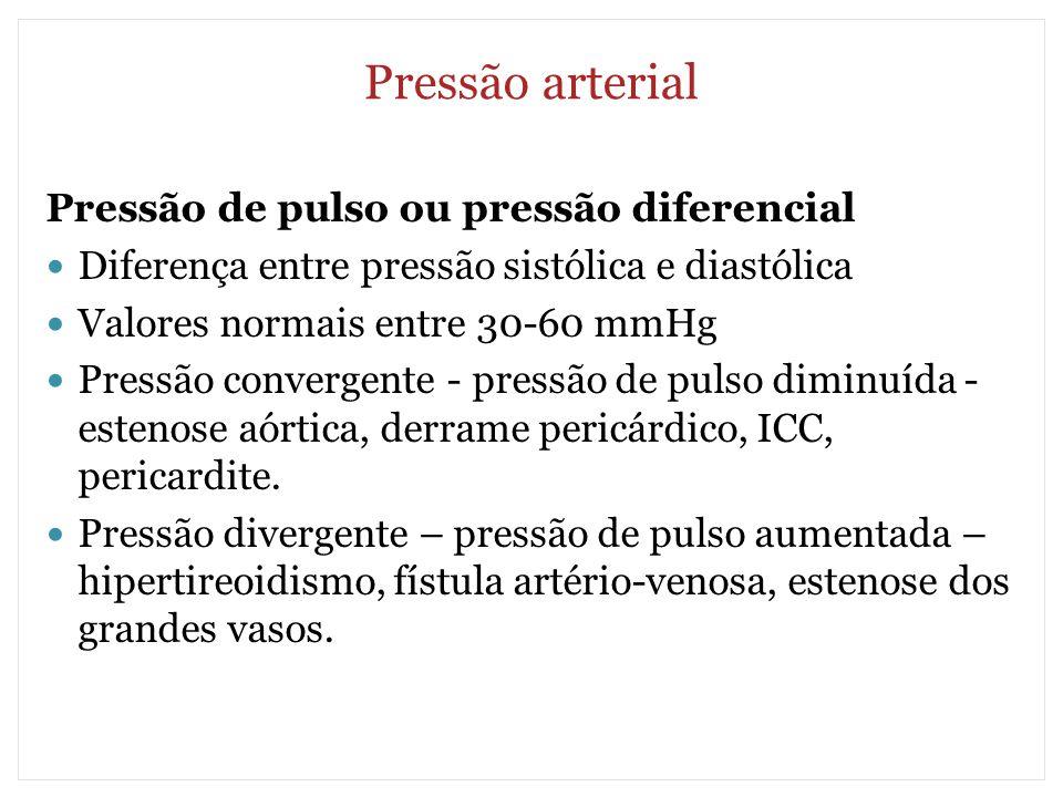 Pressão arterial Pressão de pulso ou pressão diferencial Diferença entre pressão sistólica e diastólica Valores normais entre 30-60 mmHg Pressão conve