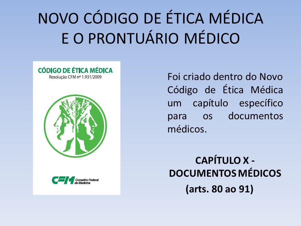 NOVO CÓDIGO DE ÉTICA MÉDICA E O PRONTUÁRIO MÉDICO Foi criado dentro do Novo Código de Ética Médica um capítulo específico para os documentos médicos.