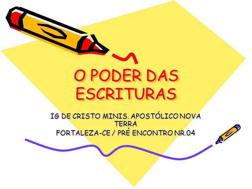O PODER DAS ESCRITURAS IG DE CRISTO MINIS. APOSTÓLICO NOVA TERRA FORTALEZA-CE / PRÉ ENCONTRO NR.04