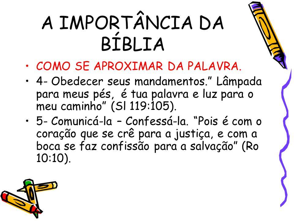 """A IMPORTÂNCIA DA BÍBLIA COMO SE APROXIMAR DA PALAVRA. 4- Obedecer seus mandamentos."""" Lâmpada para meus pés, é tua palavra e luz para o meu caminho"""" (S"""