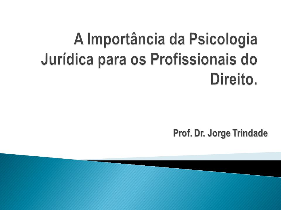  SOCIEDADE BRASILEIRA DE PSICOLOGIA JURÍDICA  www.sbpj.org Prof. Dr. Jorge Trindade32