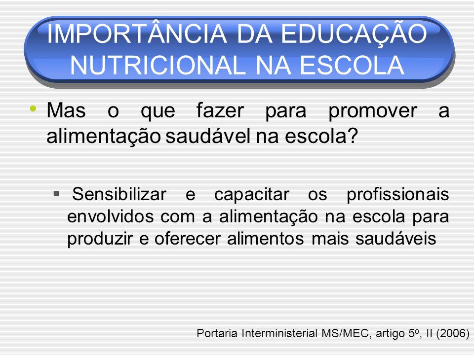 Mas o que fazer para promover a alimentação saudável na escola.