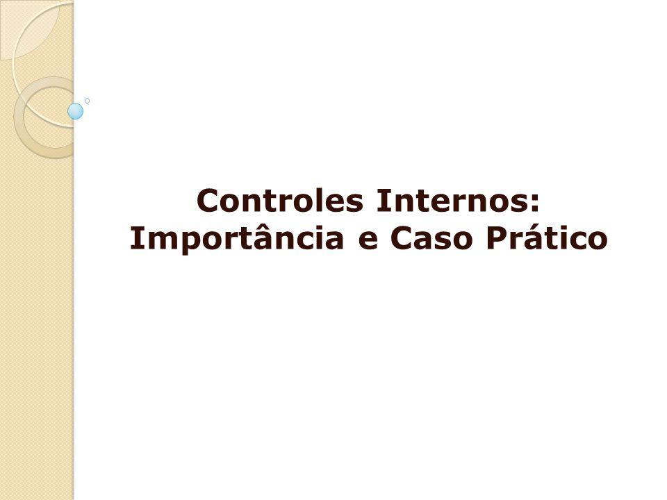 Definições de Controle Interno Cumprimento das leis e regulamentos aplicáveis.