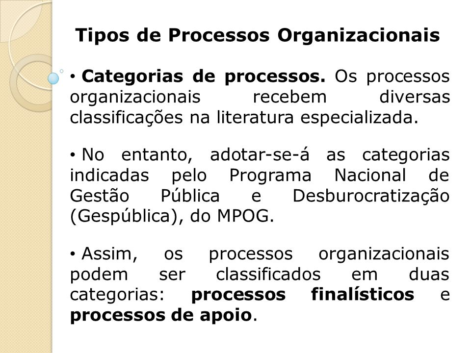 Tipos de Processos Organizacionais Categorias de processos.