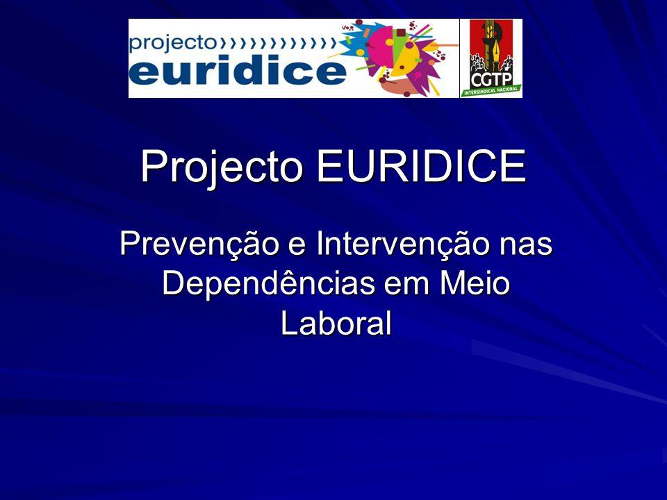 Projecto EURIDICE Prevenção e Intervenção nas Dependências em Meio Laboral