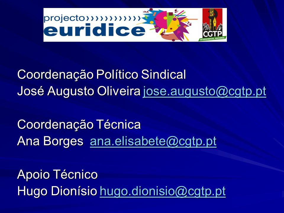 Coordenação Político Sindical José Augusto Oliveira jose.augusto@cgtp.pt jose.augusto@cgtp.pt Coordenação Técnica Ana Borges ana.elisabete@cgtp.pt ana.elisabete@cgtp.pt Apoio Técnico Hugo Dionísio hugo.dionisio@cgtp.pt hugo.dionisio@cgtp.pt
