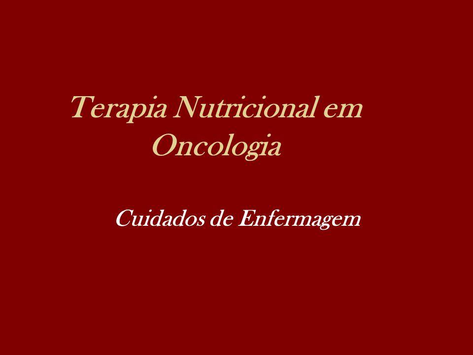 Terapia Nutricional em Oncologia Cuidados de Enfermagem
