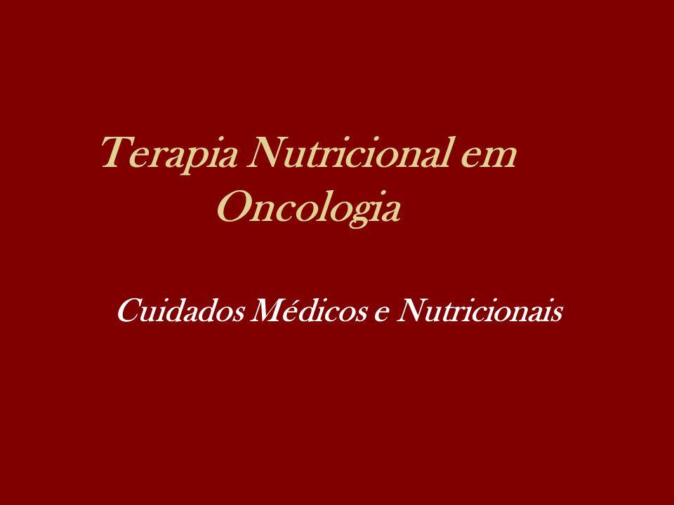 Terapia Nutricional em Oncologia Cuidados Médicos e Nutricionais