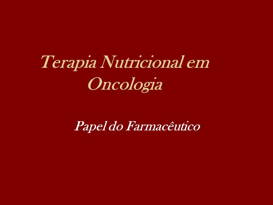 Terapia Nutricional em Oncologia Papel do Farmacêutico