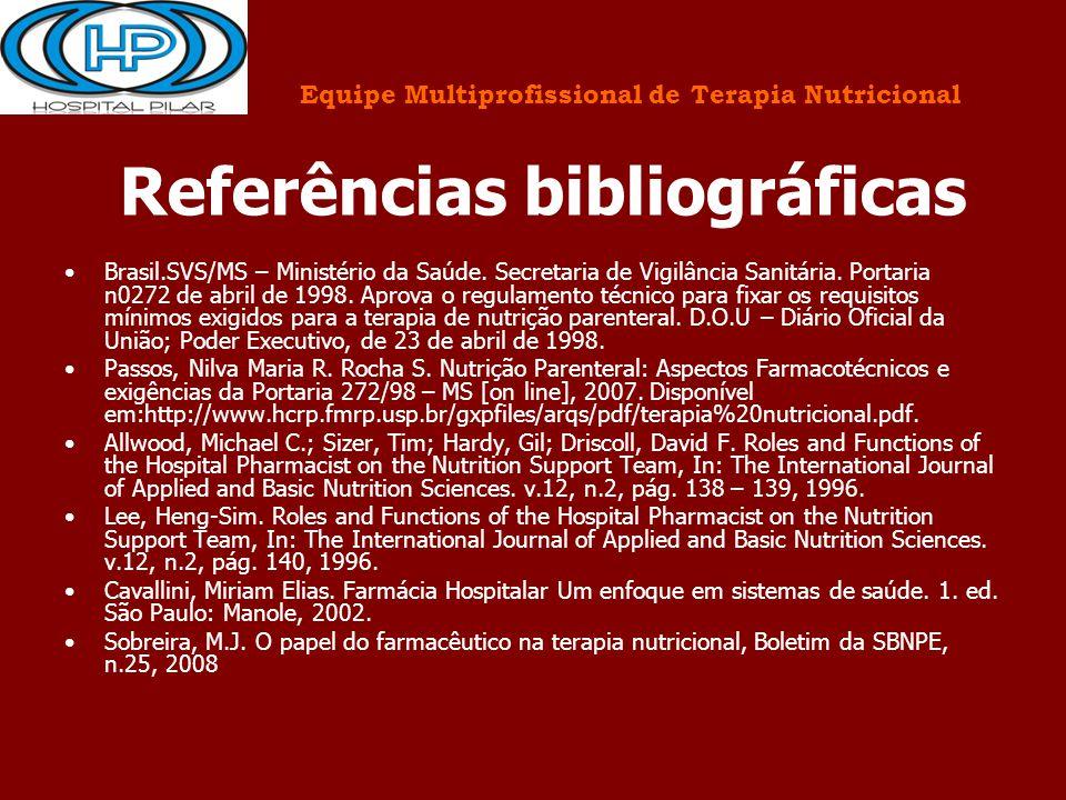 Referências bibliográficas Brasil.SVS/MS – Ministério da Saúde. Secretaria de Vigilância Sanitária. Portaria n0272 de abril de 1998. Aprova o regulame