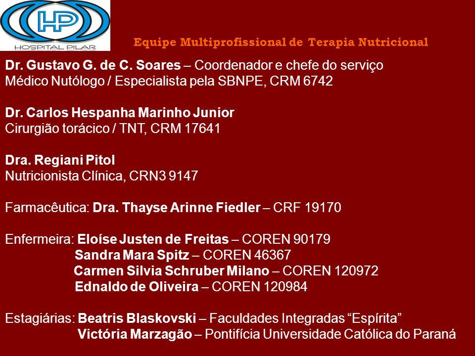 Dr. Gustavo G. de C. Soares – Coordenador e chefe do serviço Médico Nutólogo / Especialista pela SBNPE, CRM 6742 Dr. Carlos Hespanha Marinho Junior Ci