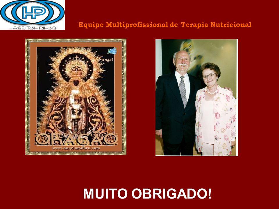 Equipe Multiprofissional de Terapia Nutricional MUITO OBRIGADO!