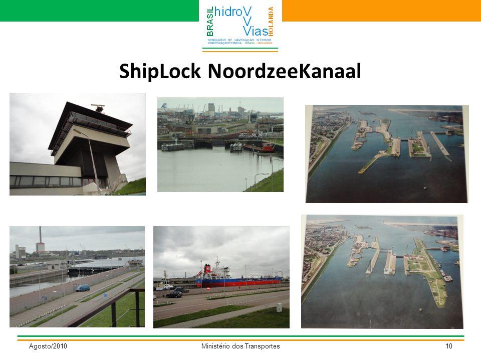ShipLock NoordzeeKanaal Agosto/2010Ministério dos Transportes10
