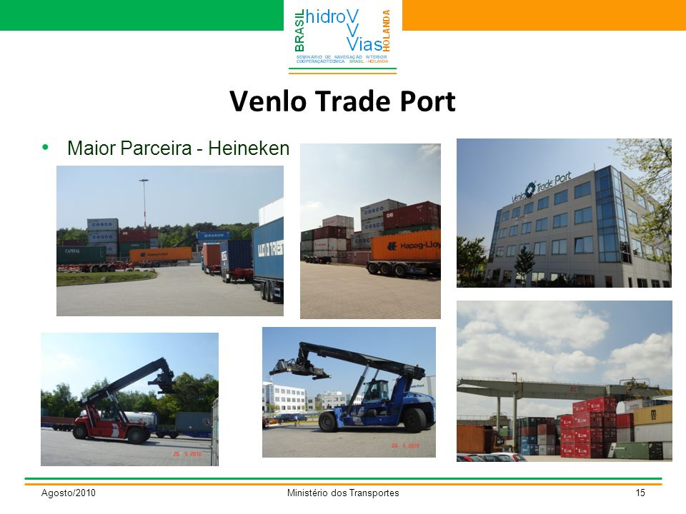 Venlo Trade Port Agosto/2010Ministério dos Transportes15 Maior Parceira - Heineken