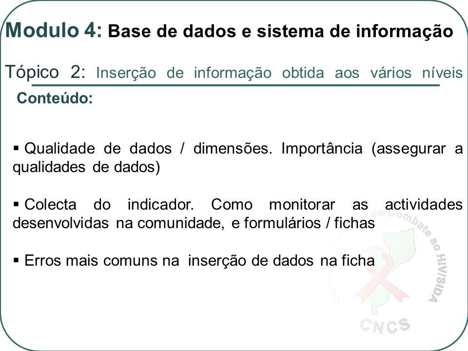 Tópico 2: Inserção de informação obtida aos vários níveis  Qualidade de dados / dimensões.
