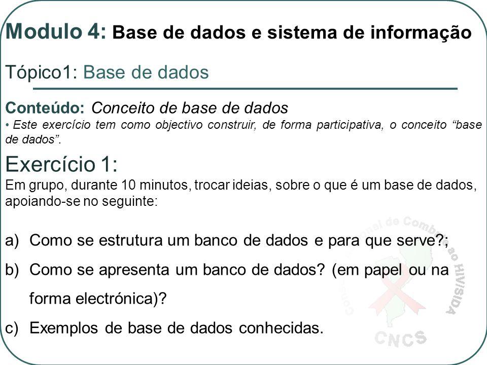 2 5 1 Conteúdo: Fluxo de dados e as relações entre as diferentes etapas 4 3 6 Modulo 4: Base de dados e sistema de informação Tópico1: Base de dados