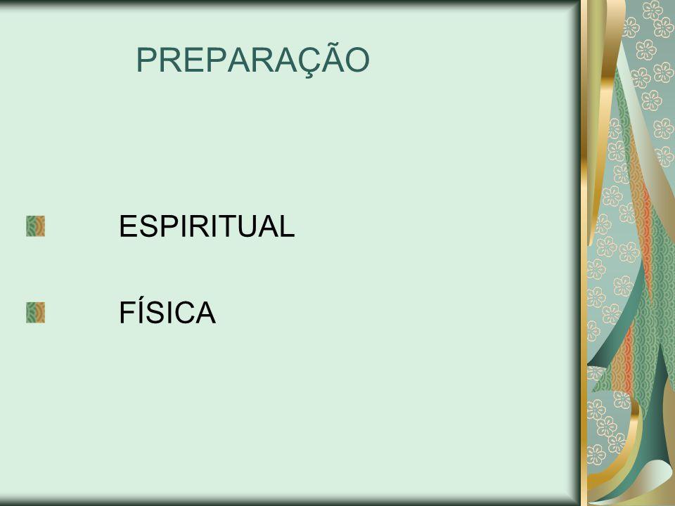 PREPARAÇÃO ESPIRITUAL FÍSICA