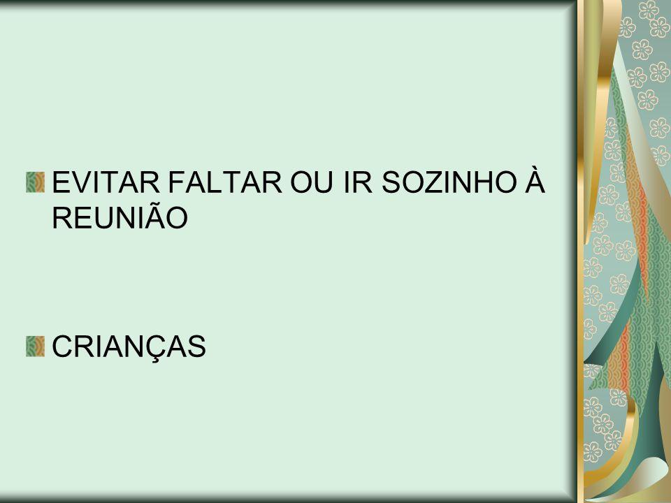 EVITAR FALTAR OU IR SOZINHO À REUNIÃO CRIANÇAS