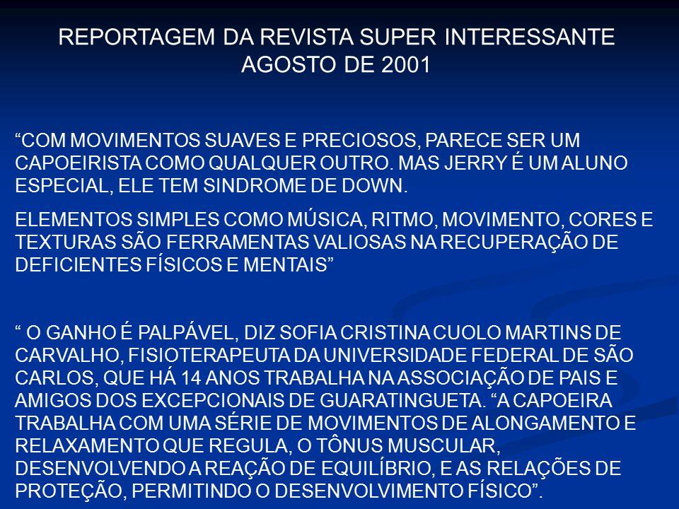 """REPORTAGEM DA REVISTA SUPER INTERESSANTE AGOSTO DE 2001 """"COM MOVIMENTOS SUAVES E PRECIOSOS, PARECE SER UM CAPOEIRISTA COMO QUALQUER OUTRO. MAS JERRY É"""