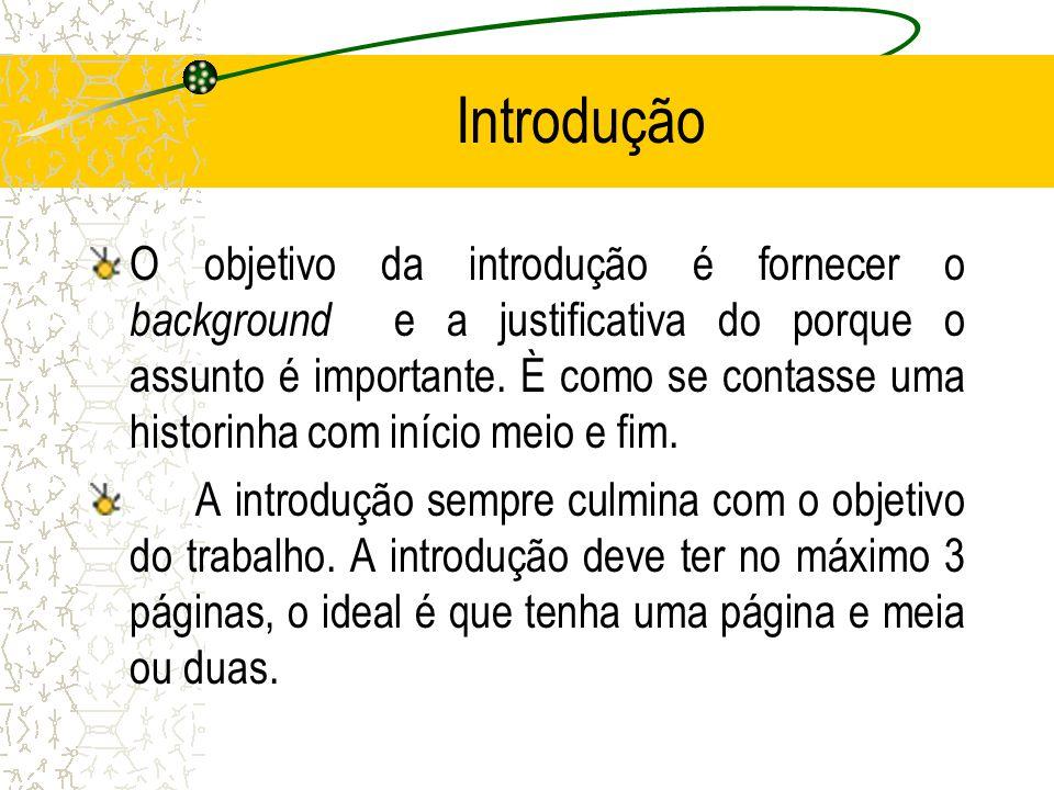 A introdução e a revisão de literatura podem ter formatos diferentes dependendo de sua área.
