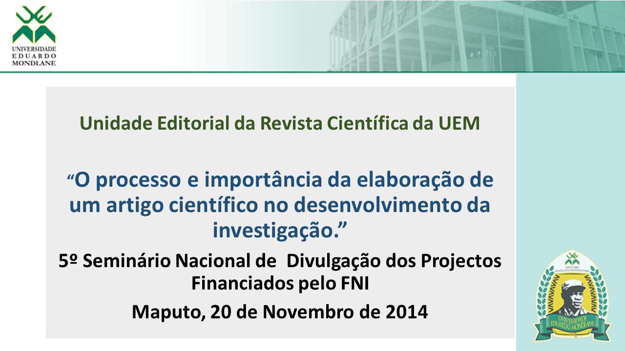 """1 Unidade Editorial da Revista Científica da UEM """" O processo e importância da elaboração de um artigo científico no desenvolvimento da investigação."""""""