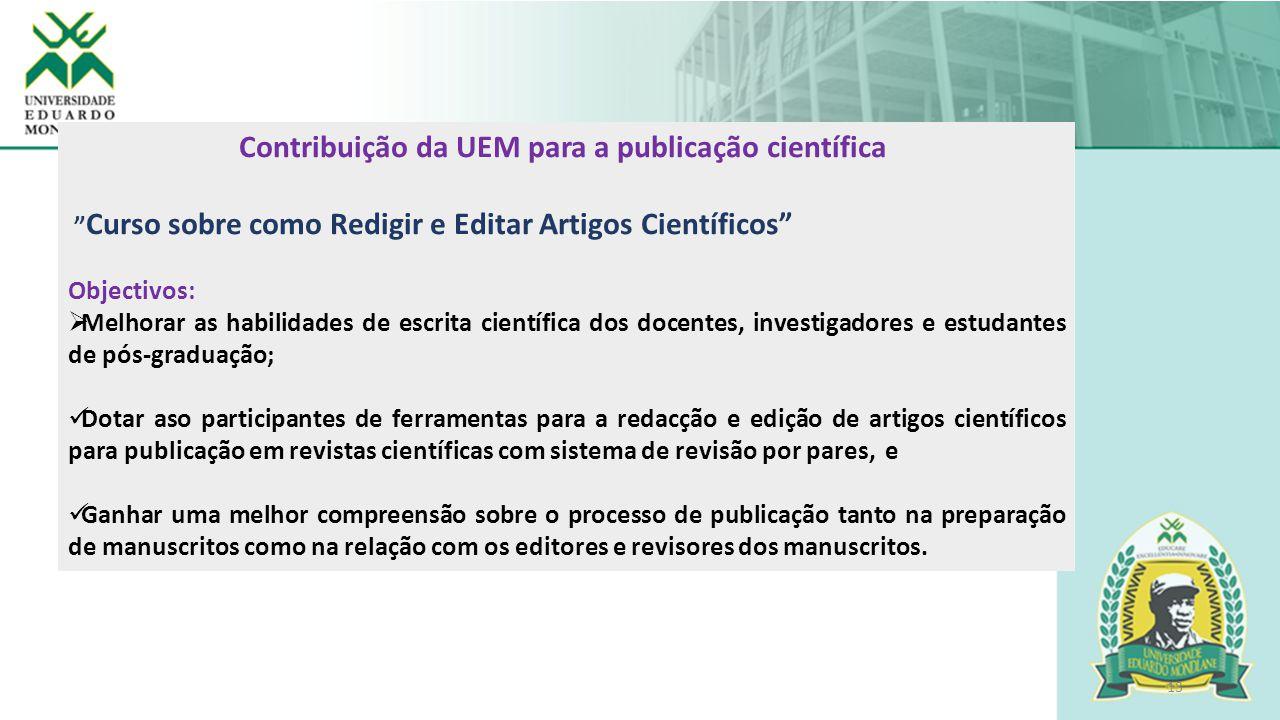 """13 Contribuição da UEM para a publicação científica """" Curso sobre como Redigir e Editar Artigos Científicos"""" Objectivos:  Melhorar as habilidades de"""