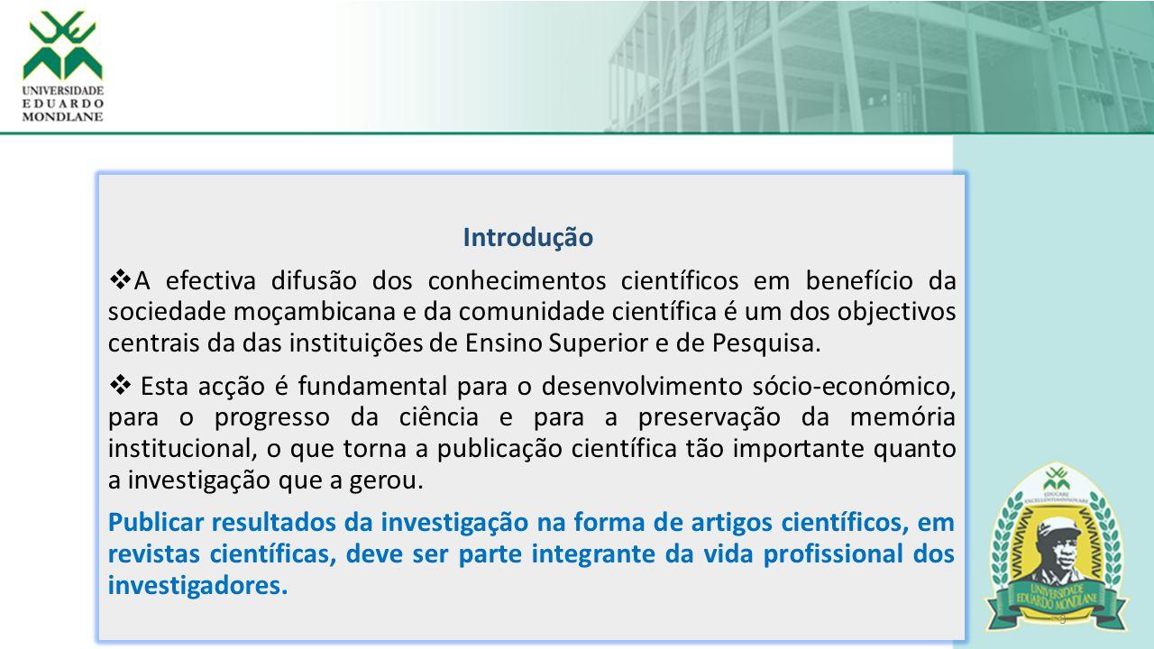 3 Introdução  A efectiva difusão dos conhecimentos científicos em benefício da sociedade moçambicana e da comunidade científica é um dos objectivos c