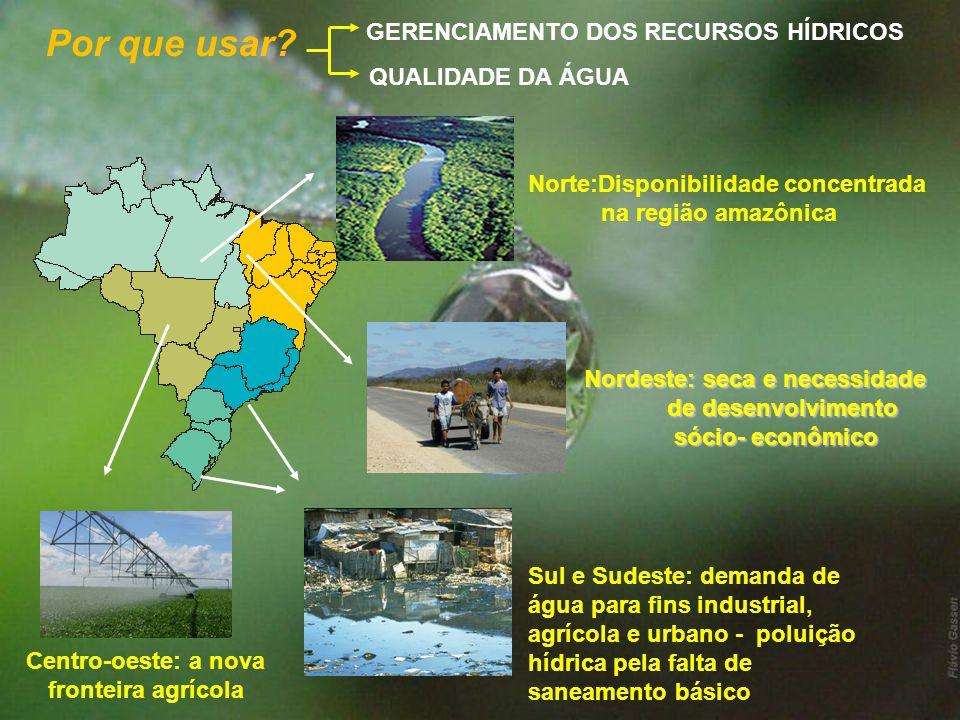 Norte:Disponibilidade concentrada na região amazônica Nordeste: seca e necessidade Nordeste: seca e necessidade de desenvolvimento de desenvolvimento