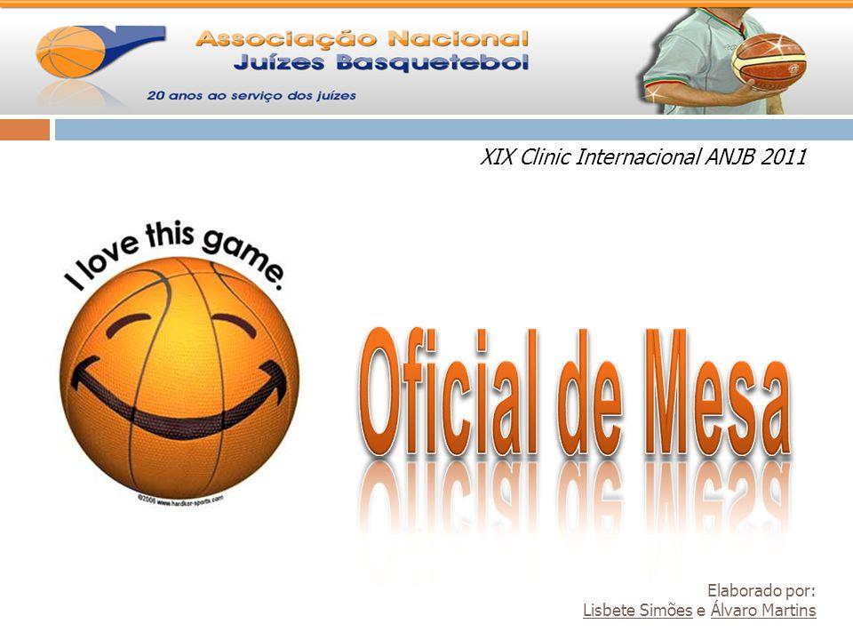 XIX Clinic Internacional ANJB 2011 Elaborado por: Lisbete Simões e Álvaro Martins