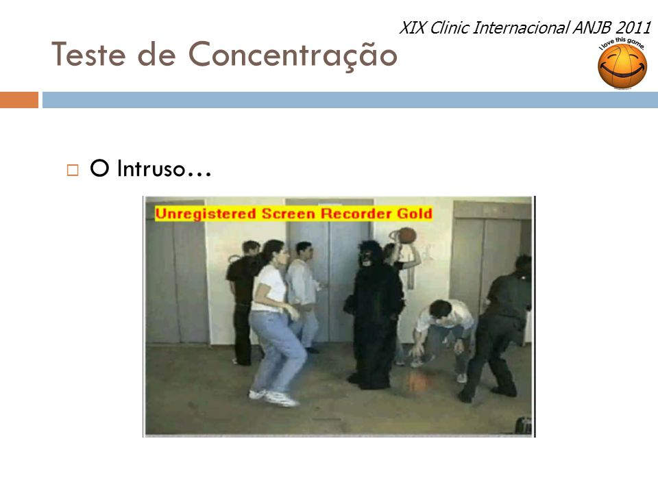 Teste de Concentração  O Intruso… XIX Clinic Internacional ANJB 2011