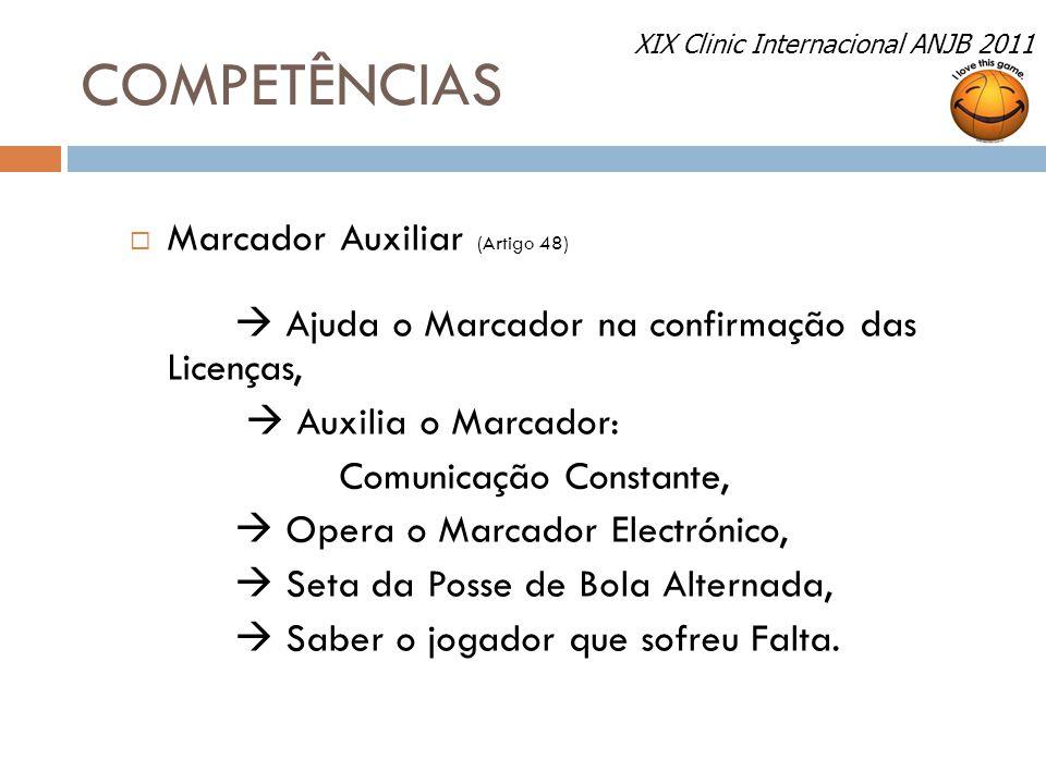 COMPETÊNCIAS  Marcador Auxiliar (Artigo 48)  Ajuda o Marcador na confirmação das Licenças,  Auxilia o Marcador: Comunicação Constante,  Opera o Ma