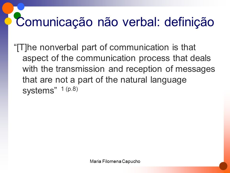 "Comunicação não verbal: definição ""[T]he nonverbal part of communication is that aspect of the communication process that deals with the transmission"