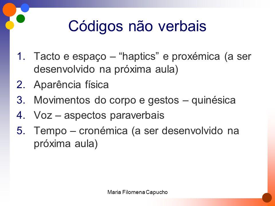 """Códigos não verbais 1.Tacto e espaço – """"haptics"""" e proxémica (a ser desenvolvido na próxima aula) 2.Aparência física 3.Movimentos do corpo e gestos –"""