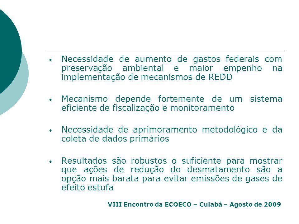 VIII Encontro da ECOECO – Cuiabá – Agosto de 2009 Necessidade de aumento de gastos federais com preservação ambiental e maior empenho na implementação
