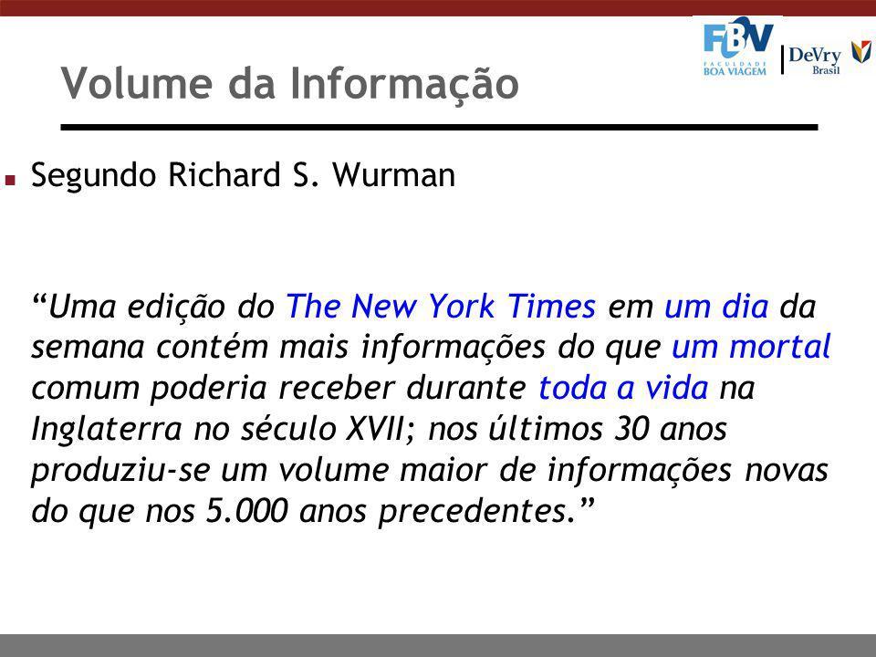 """Volume da Informação n Segundo Richard S. Wurman """"Uma edição do The New York Times em um dia da semana contém mais informações do que um mortal comum"""