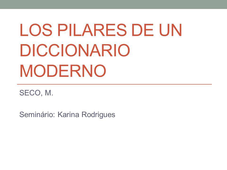 LOS PILARES DE UN DICCIONARIO MODERNO SECO, M. Seminário: Karina Rodrigues
