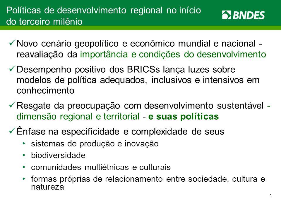 Novo cenário geopolítico e econômico mundial e nacional - reavaliação da importância e condições do desenvolvimento Desempenho positivo dos BRICSs lan