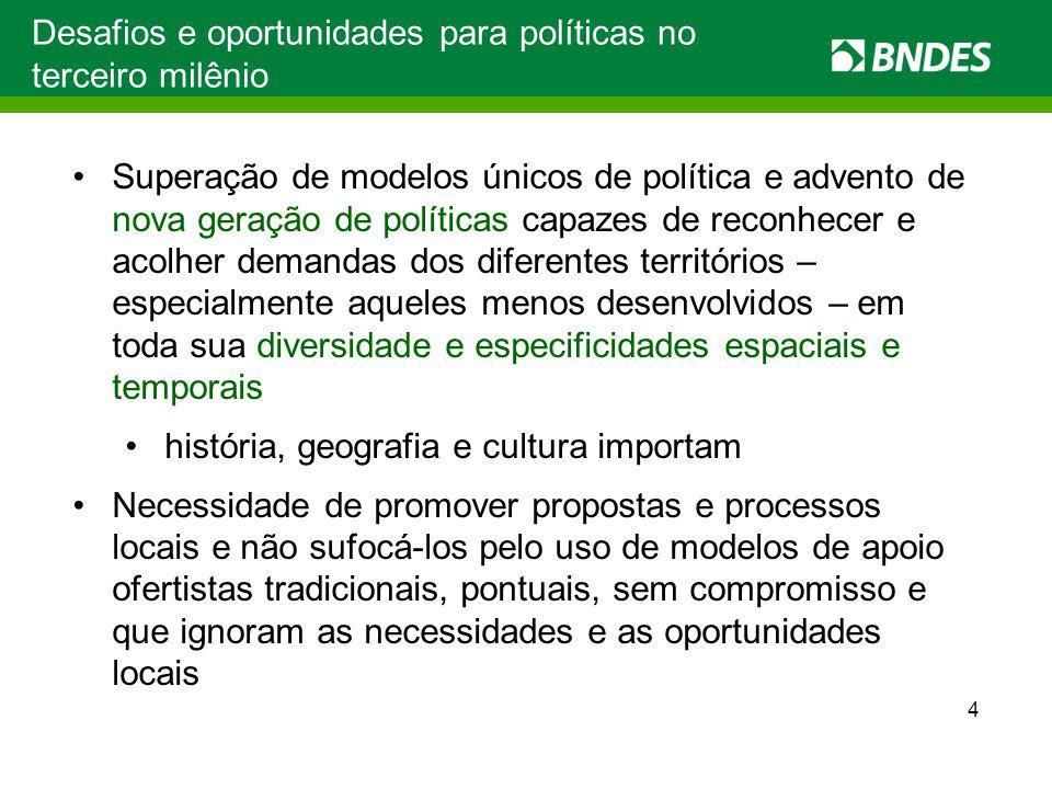 Desafios e oportunidades para políticas no terceiro milênio Superação de modelos únicos de política e advento de nova geração de políticas capazes de
