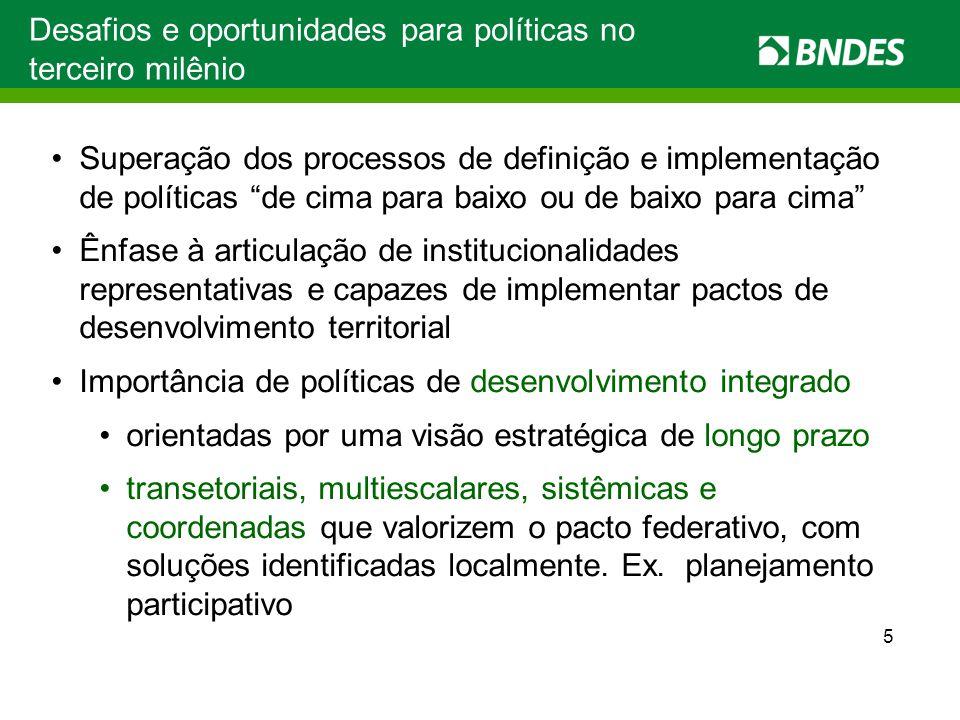 """Desafios e oportunidades para políticas no terceiro milênio Superação dos processos de definição e implementação de políticas """"de cima para baixo ou d"""
