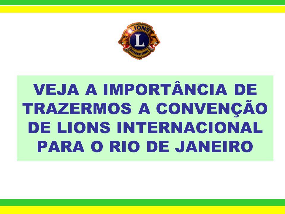 O DISTRITO LC-1 ESTÁ POSTULANDO A CONVENÇÃO DE LIONS INTERNACIONAL DE 2011. - O Cronograma e as Exigências do Comitê de Convenções de Lions Internacio