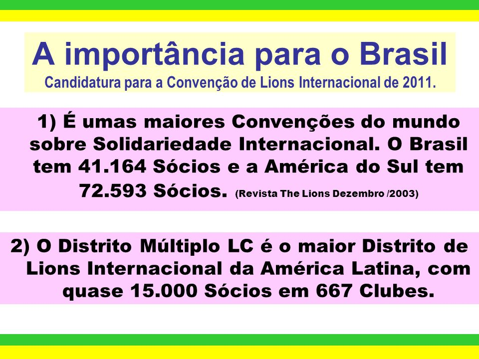 A importância para o Brasil Candidatura para a Convenção de Lions Internacional de 2011.