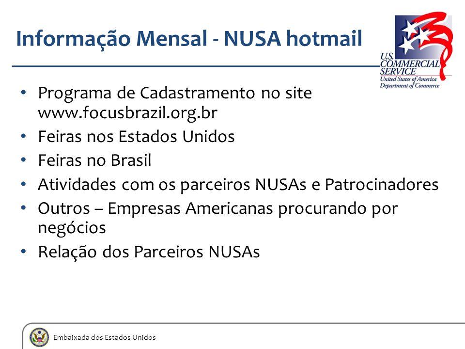 Embaixada dos Estados Unidos Informação Mensal - NUSA hotmail Programa de Cadastramento no site www.focusbrazil.org.br Feiras nos Estados Unidos Feira