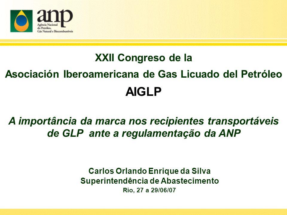 XXII Congreso de la Asociación Iberoamericana de Gas Licuado del Petróleo AIGLP A importância da marca nos recipientes transportáveis de GLP ante a re