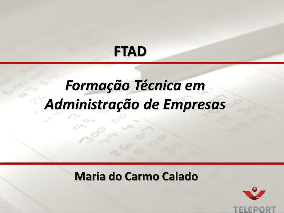 Formação Técnica em Administração de Empresas Maria do Carmo Calado FTAD