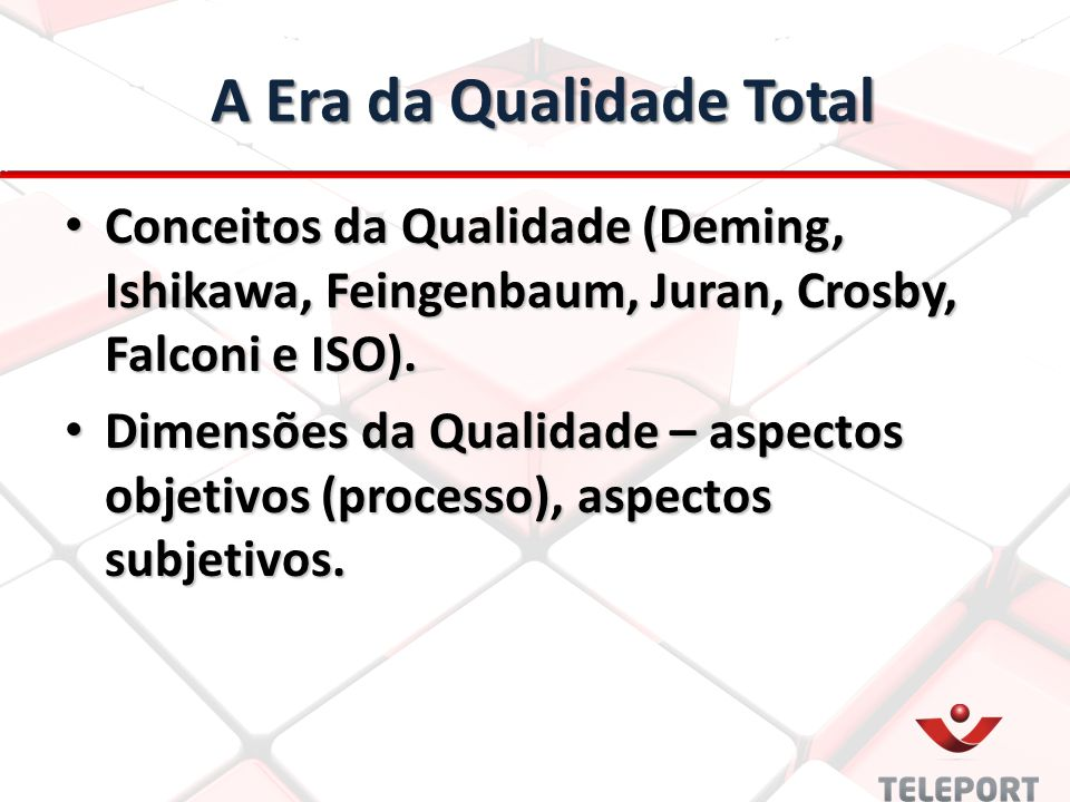 A Era da Qualidade Total A Era da Qualidade Total Conceitos da Qualidade (Deming, Ishikawa, Feingenbaum, Juran, Crosby, Falconi e ISO).