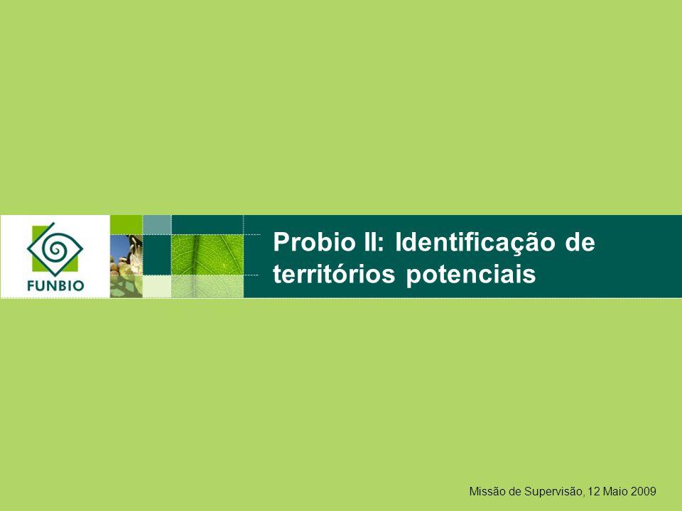 Missão de Supervisão, 12 Maio 2009 Probio II: Identificação de territórios potenciais