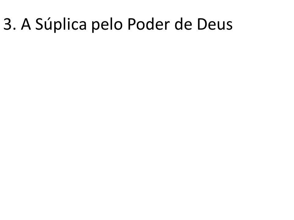 3. A Súplica pelo Poder de Deus