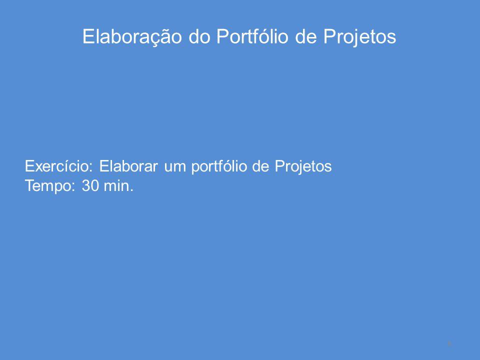 Elaboração do Portfólio de Projetos 8 Exercício: Elaborar um portfólio de Projetos Tempo: 30 min.